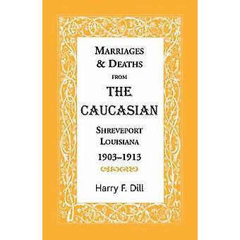 Décès de mariages de la race blanche Shreveport en Louisiane 19031913 par aneth & F. Harry