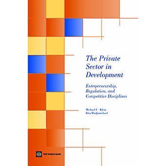O setor privado no desenvolvimento empreendedorismo regulamento e disciplinas competitivas por Klein e Michael