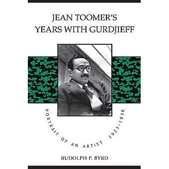 Jean Toomers år med Gurdjieff av Rudolph P. Byrd & P. Byrd