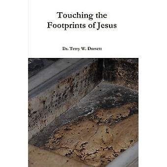 Tocar as pegadas de Jesus por Dorsett & Dr. Terry W.