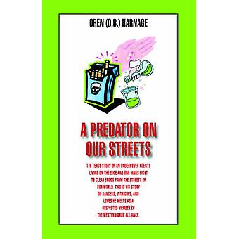 A Predator on Our Streets by Harnage & O. B.