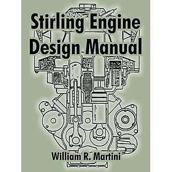 Stirling Engine Design Manual by Martini & William & R.
