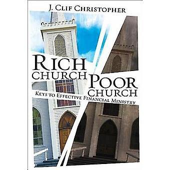 Riche de l'Église pauvre église clés à un ministère financier efficace par Christopher & Clif J.