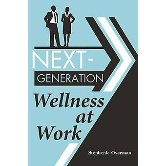 NextGen-Wellness am Arbeitsplatz von Übermenschen & Stephenie