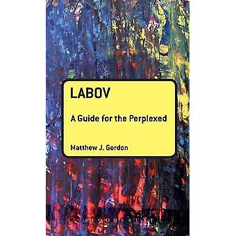Labov A Guide for the Perplexed by Gordon & Matthew J.
