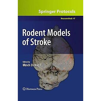 Rodent Models of Stroke by Dirnagl & Ulrich
