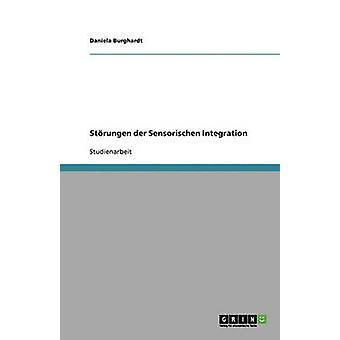 Sensorische Integration Und Ihre Storungen Nach Dem Konzept Von Anna Jean Ayres by Burghardt & Daniela