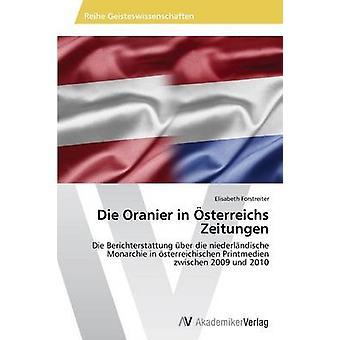 Die Oranier in Osterreichs Zeitungen by Forstreiter Elisabeth