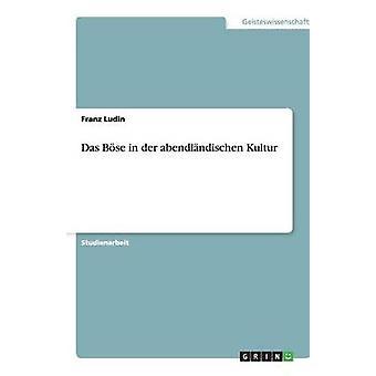 Das Bse in der abendlndischen Kultur by Ludin & Franz