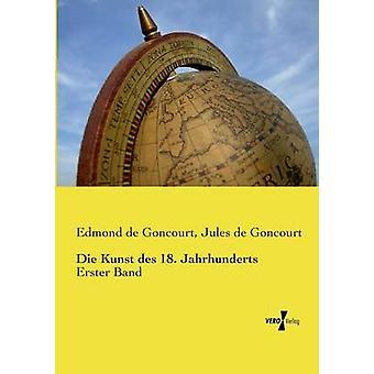 Die Kunst Des 18. Jahrhundertsen av Goncourt & Edmond De