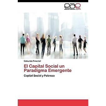 El Capital Social un Paradigma Emergente by Pimentel Edmundo
