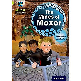Project X - Alien Adventures - Lime - the Mines of Moxor by James Noble