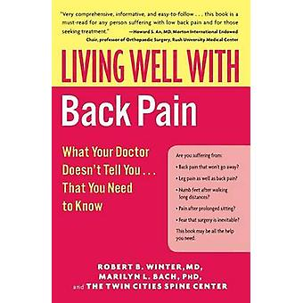 Living Well with Back Pain - What Your Doctor Doesn't Tell You...That
