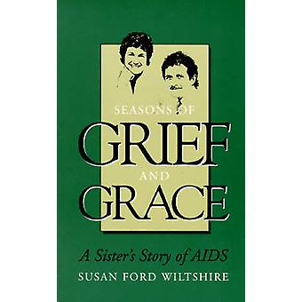 Seasons of Grief and Grace - Sister's Story of AIDS (New edition) by S