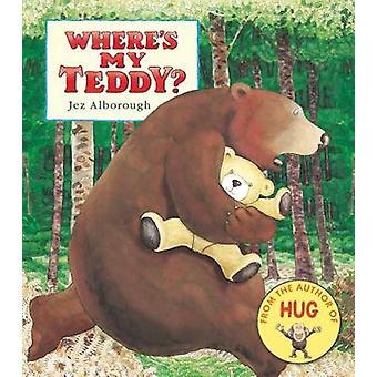 Where's My Teddy? by Jez Alborough - 9781406381207 Book