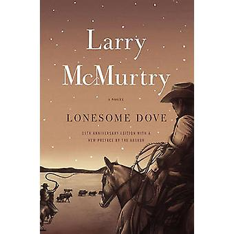 Lonesome Dove (25th) by Larry McMurtry - 9781439195260 Book