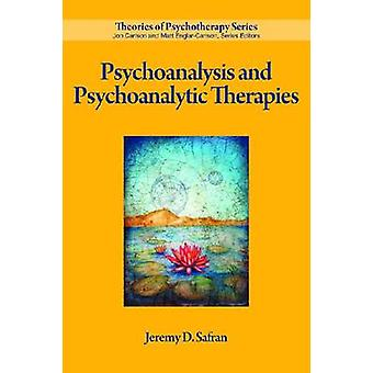 Psychoanalysis and Psychoanalytic Therapies by Jeremy D. Safran - 978
