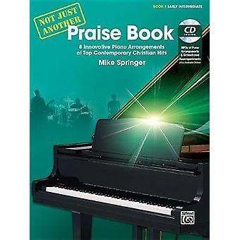 Not Just Another Praise Book - Bk 1 - 8 Innovative Piano Arrangements