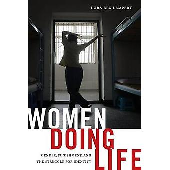 Women Doing Life - Gender - Punishment and the Struggle for Identity b