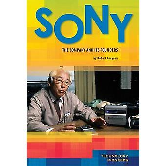 Sony - The Company and Its Founders by Robert Grayson - 9781617833359