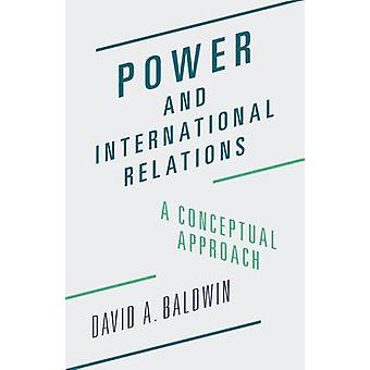 Power and International Relations by David A. Baldwin