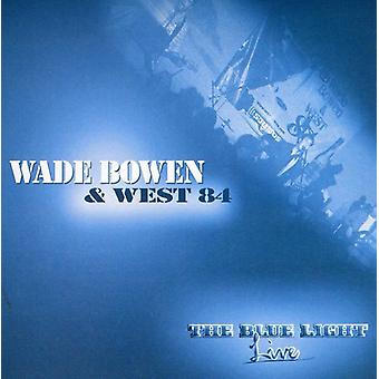 Bowen, Wade & West 84 - blå lys Live [CD] USA import