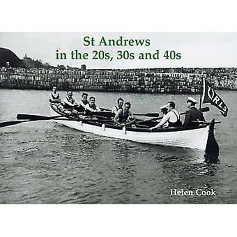 St Andrews in the 20s 30s and 40s by Hugh Oram