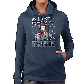 All I Want For Christmas Is Korea To Not Have Nukes Women's Hooded Sweatshirt