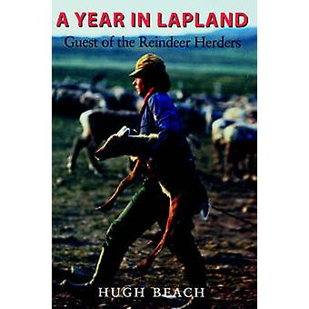 A Year in Lapland - Guest of the Reindeer Herders by Hugh Beach - 9780