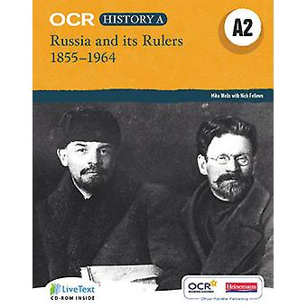OCR A Level historia A2 - Rusia y sus gobernantes 1855-1964 por Mike Wells