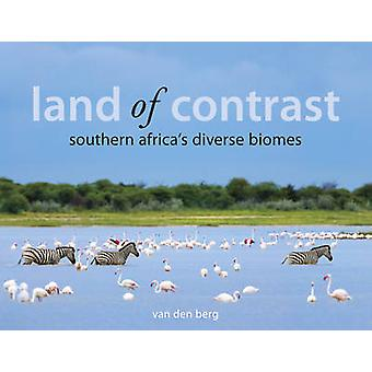 Land of Contrast - Southern Africa's Diverse Biomes by Heinrich Van de