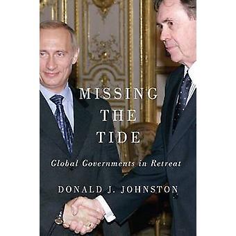 Manque la marée - les gouvernements mondiaux en retraite par Donald J. Johnston