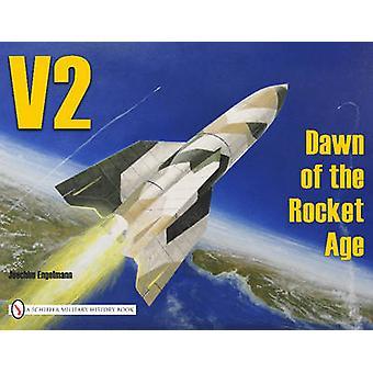 V-2 - Dawn of the Rocket Age by Joachim Engelmann - 9780887402333 Book