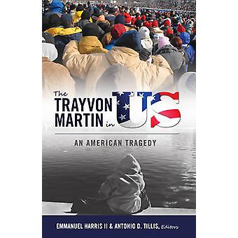 Trayvon Martin in uns - An American Tragedy (2nd Revised Edition) b