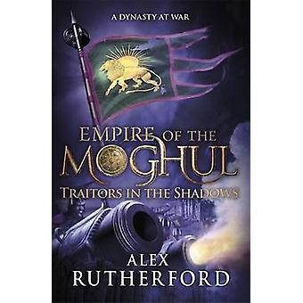 Traitors in the Shadows by Alex Rutherford - 9781472205919 Book