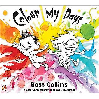 Colour My Days by Ross Collins - 9781781126943 Book