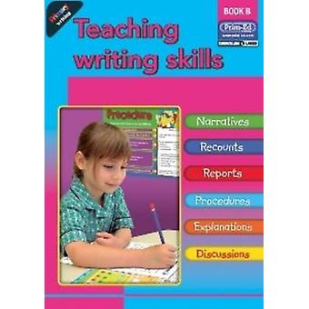 Primary Writing - Teaching Writing Skills - Bk. B by RIC Publications -