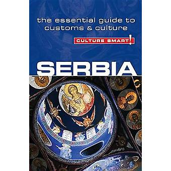 Serbia - Culture Smart! - The Essential Guide to Customs & Culture by