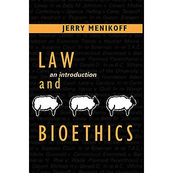 Law and Bioethics - An Introduction by Jerry A. Menikoff - 97808784083