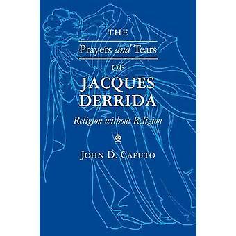 Orações e lágrimas de Jacques Derrida - religião sem religião por Jo