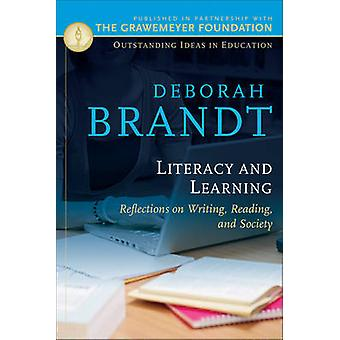 Literacy and Learning - Reflections on Writing - Reading - and Society