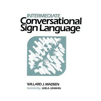 Intermediate Conversational Sign Language - American Sign Language wit