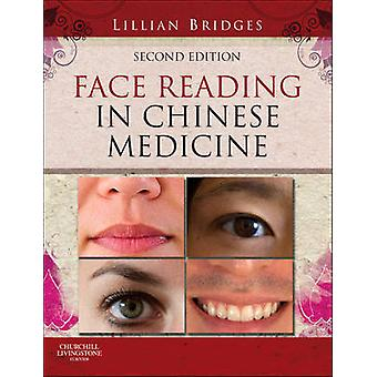 Face Reading in Chinese Medicine (2nd Revised edition) by Lillian Bri