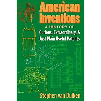 Amerikanische Erfindungen - eine Geschichte von neugierig - außergewöhnlich- und nur