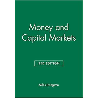 Money and Capital Markets (3rd Revised edition) by Miles Livingston -