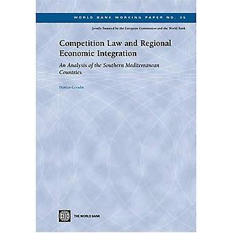 Droit de la concurrence et l'intégration économique régionale: une analyse des pays sud-méditerranéens