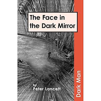 Kasvot pimeässä peili (tumma mies)