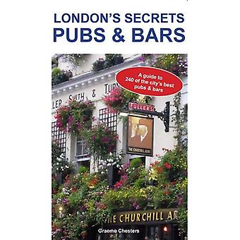 London's Secrets: Pubs & Bars: A Guide to 240 of the City's Best Pubs & Bars