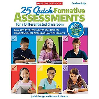 25 Quick Formative Assessments for a Differentiated Classroom, 2nd Edition: Easy, Low-Prep� Assessments That Help You Pinpoint Students' Needs and Reach All Learners