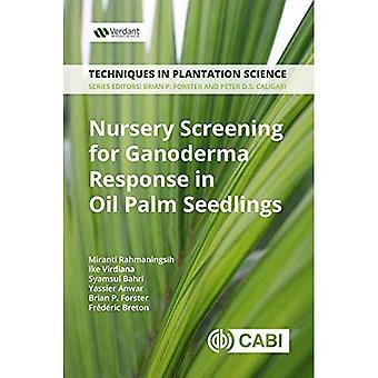 Dépistage de la pépinière pour réponse de Ganoderma chez les plantules de palmiers à huile: un manuel (Techniques en sciences de la Plantation)
